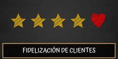 Fidelización de clientes: Cómo construir relaciones reales y duraderas con tus clientes